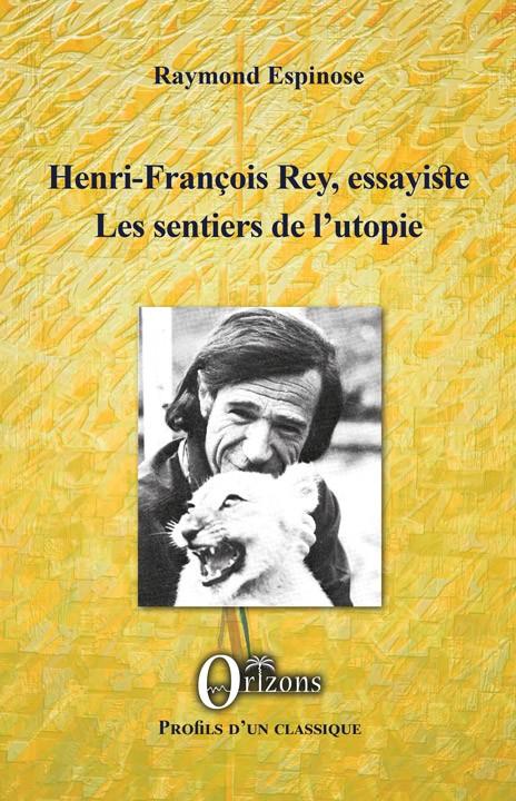 Henri-François Rey essayiste, Les sentiers de l'utopie